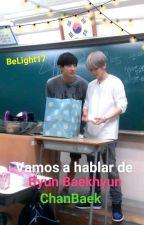 Vamos a hablar de Byun Baekhyun (ChanBaek) by BeLight17
