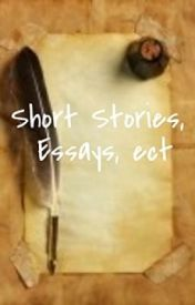 Short Stories  Essays  Poetry-ish  ect by JKReader
