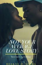 Not Your Average love story [Completed] by let_alpha_write