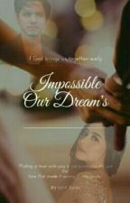 Impossible [Our] Dreams by Kim_Ra96