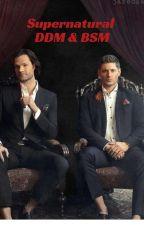 Supernatural (Mostly)DDM & BSM Imagines by MarvelWriter99