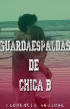 Guardaespaldas de Chica B by Flor_Aguirre18