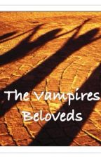 The Vampires Beloveds by Smiles_ily