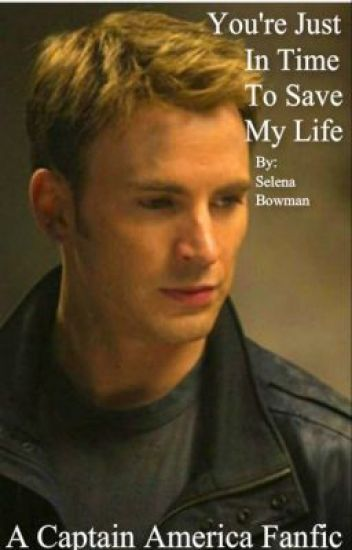 You're Just In Time To Save My Life (a Captain America Fanfiction