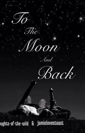 To The Moon And Back by jamielovestoast