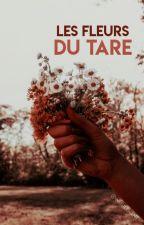 Les Fleurs Du Tare by inutilement