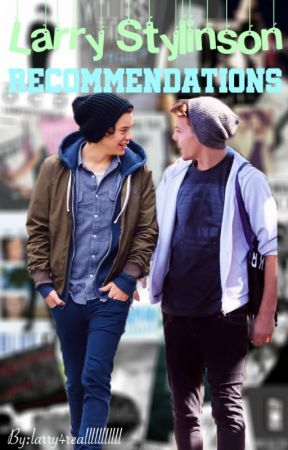 Larry Stylinson Recommendations by Larry4realllllllllll