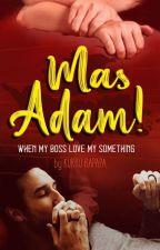 MAS ADAM! by Elsitra