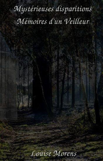 Mystérieuses disparitions - Mémoires d'un veilleur