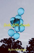 Dirty Lttle Secrets  (EDITING) by BlackGirl_Magic