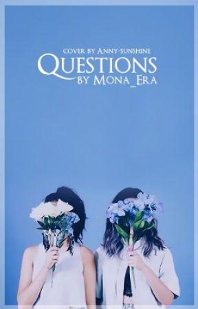 Вопросы  by Mona_Era