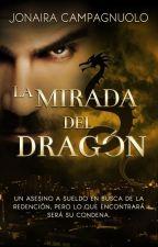 La Mirada del Dragón (Borrador completo) by JJCampagnuolo