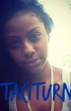 Taciturn (interracial nash grier love story)SLOW UPDATES by chyannj