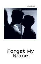 Forget My Name - I [BxB] by Larry_Newtmas