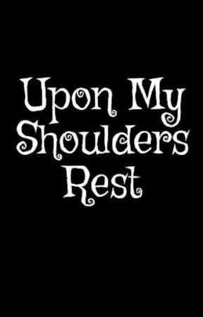Upon My Shoulders Rest by MagnusAntonLekaj