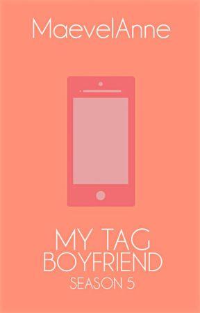 My Tag Boyfriend (Season 5) by MaevelAnne