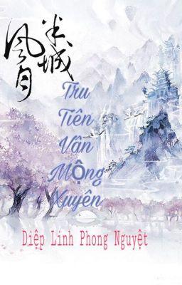 Đọc truyện Tru Tiên Vân Mộng Xuyên - Diệp Linh Phong Nguyệt