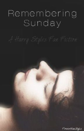 Remembering Sunday || Harry Styles || O.H by ForeverMineStyles