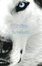 Shifter by WriterX3