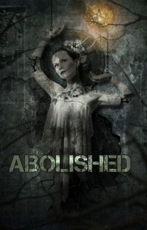 Abolished by delight2001