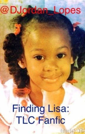 Finding Lisa: TLC Fanfic by H4rmony5H3
