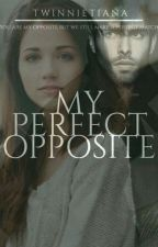 My perfect opposite ||Completed|| by twinnietiana