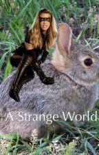 A strange World by Thelancie