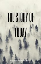 The story of Today by PuffinstuffPride