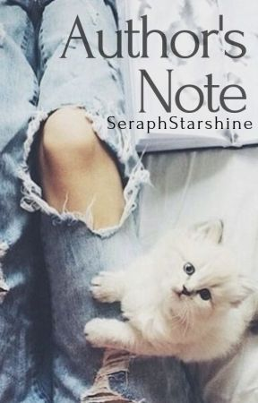 Author's Note (Updates) by SeraphStarshine