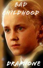 Bad Childhood (EN PAUSE)  by Emmaaa_V