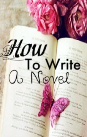 How to Write a Novel by ScaryFantasyLover13