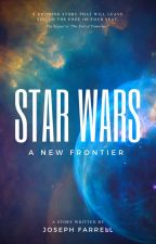 Star Wars: A New Frontier di ItsJayTheWriter