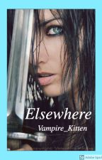 Elsewhere by Vampire_Kittens