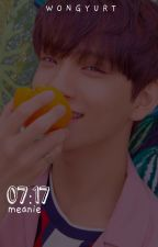 07:17 ✩ meanie by wongyurt