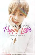 Puppy Love: Taehyung x Reader [HIATUS] by bobalytae