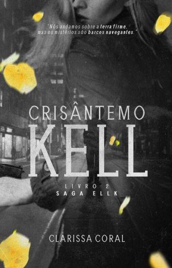 Crisântemo Kell (Livro 2 - Saga Ellk)   DEGUSTAÇÃO