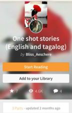 One shot stories [ English and tagalog] by Miyako_Shimizu