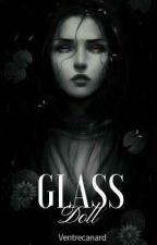 Glass Doll by VentreCanard