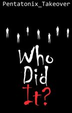 Who did it? | PTX Murder Mystery | by pentatonix_takeover