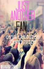 Just Another Fan ONEDIRECTION FANFICTION by BananasDrug