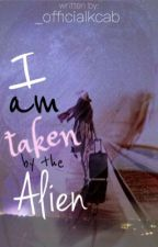 I am taken by the Alien  by _officialkcab