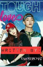 •••Tough Love••• by User81980447