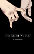 The Night We Met by Cunning_Muffin