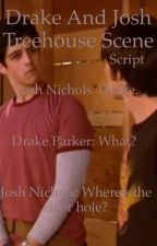 Drake and Josh get stuck In a treehouse script  by Jessshika-chan