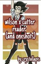 Wilson X Cutter Reader (And Some Oneshots) by crystallapis8
