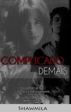 Complicado Demais - Livro 2 - shawmila by julianafsardinha