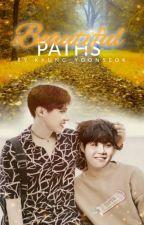 Beautiful Paths [ YoonSeok ] ✔ by Kyung_YoonSeok