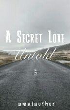A Secret Love Untold by amaiauthor