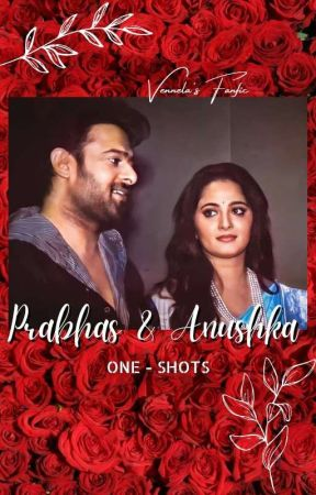 Prabhas 🖤 Anushka - Oneshots by vennela12