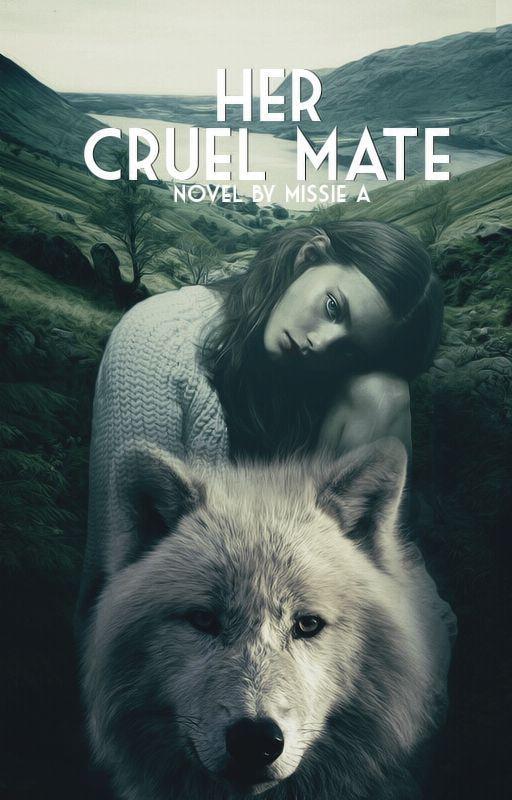 Her Cruel Mate #Wattys2016 by MissieA